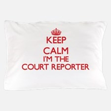 Keep calm I'm the Court Reporter Pillow Case