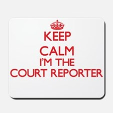 Keep calm I'm the Court Reporter Mousepad