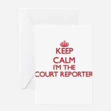 Keep calm I'm the Court Reporter Greeting Cards