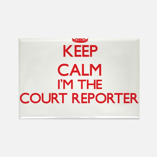 Keep calm I'm the Court Reporter Magnets