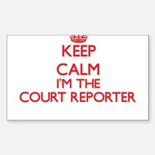 Keep calm I'm the Court Reporter Decal