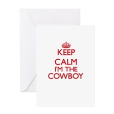 Keep calm I'm the Cowboy Greeting Cards