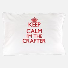 Keep calm I'm the Crafter Pillow Case