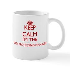 Keep calm I'm the Data Processing Manager Mugs