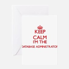 Keep calm I'm the Database Administ Greeting Cards
