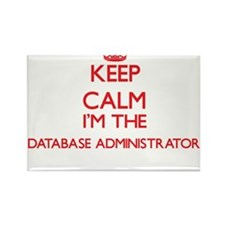 Keep calm I'm the Database Administrator Magnets