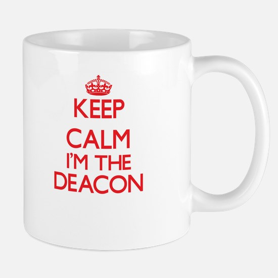 Keep calm I'm the Deacon Mugs