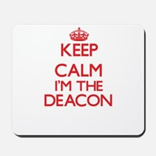 Keep calm I'm the Deacon Mousepad