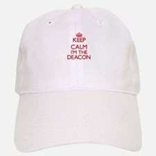 Keep calm I'm the Deacon Cap