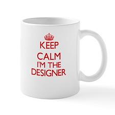 Keep calm I'm the Designer Mugs