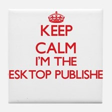 Keep calm I'm the Desktop Publisher Tile Coaster