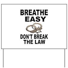BREATHE EASY Yard Sign