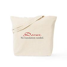 Dance. No translation needed. Tote Bag