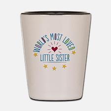 World's Most Loved Little Sister Shot Glass