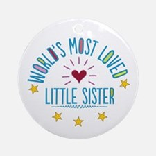 World's Most Loved Little Sister Ornament (Round)