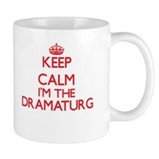 Keep calm I'm the Dramaturg Mugs