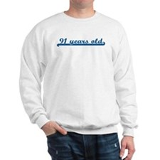 91 years old (sport-blue) Sweatshirt