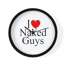 """""""I Love (Heart) Naked Guys"""" Wall Clock"""