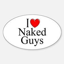 """I Love (Heart) Naked Guys"" Oval Decal"
