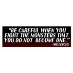 Nietzsche On Fighting Monsters Bumper Sticker