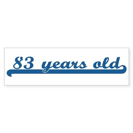 83 years old (sport-blue) Bumper Sticker