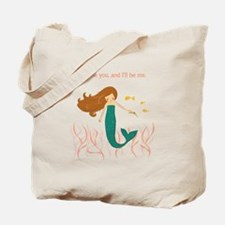 You be You and I'll be Me Mermaid Tote Bag