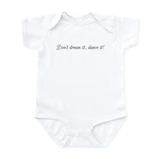 Don't dream it, dance it! Infant Bodysuit