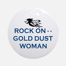 GOLD DUST WOMAN Ornament (Round)