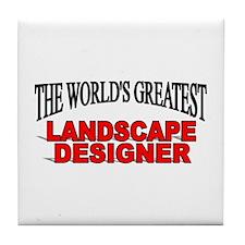 """""""The World's Greatest Landscape Designer"""" Tile Coa"""