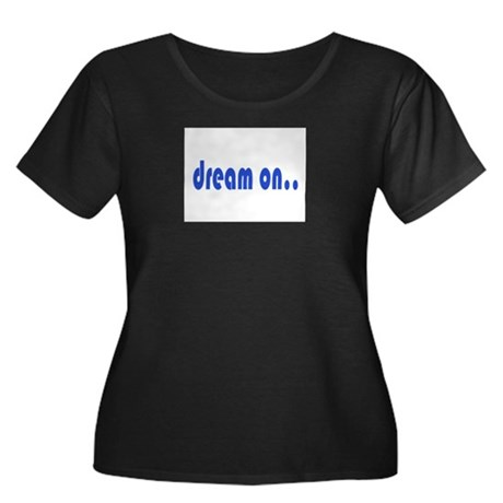 DREAM ON Women's Plus Size Scoop Neck Dark T-Shirt