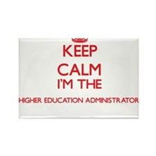 Keep calm I'm the Higher Education Adminis Magnets