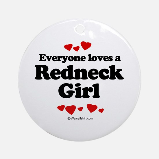 Everyone loves a Redneck girl Ornament (Round)