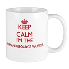 Keep calm I'm the Human Resource Worker Mugs