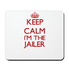 Keep calm I'm the Jailer Mousepad