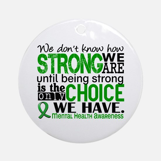 Mental Health HowStrongWeAre Ornament (Round)