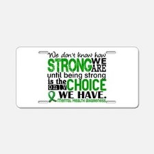 Mental Health HowStrongWeAr Aluminum License Plate