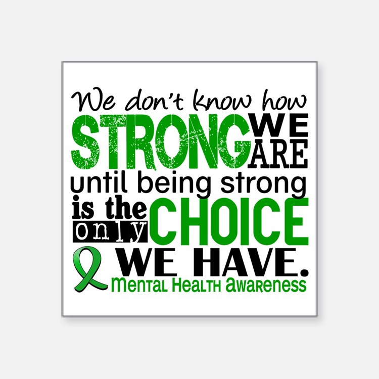 "Mental Health HowStrongWeAr Square Sticker 3"" x 3"""