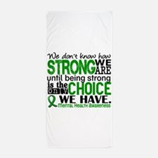 Mental Health HowStrongWeAre Beach Towel