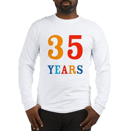 35 Years! Long Sleeve T-Shirt