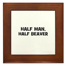 half man, half beaver Framed Tile
