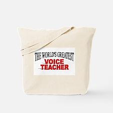 """The World's Greatest Voice Teacher"" Tote Bag"