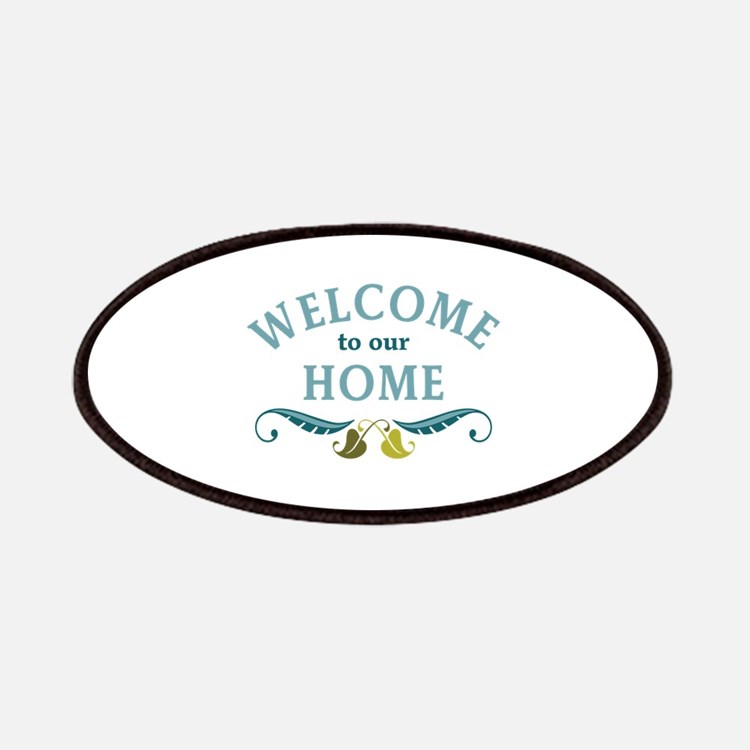 Welcome to Our Home Patches
