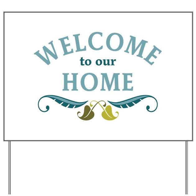 Welcome To Our Home: Welcome To Our Home Yard Sign By Concord26