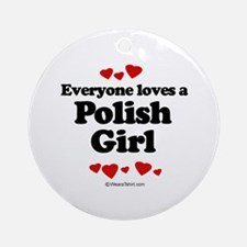 Everyone loves a Polish girl Ornament (Round)