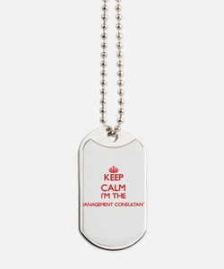 Keep calm I'm the Management Consultant Dog Tags