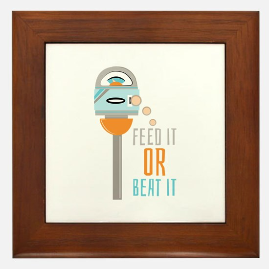 Feed It Or Beat It Framed Tile