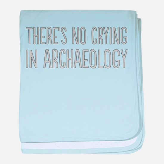 No Crying In Archaeology baby blanket