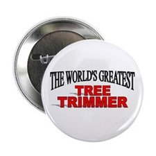 """The World's Greatest Tree Trimmer"" Button"