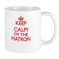 Keep calm I'm the Matron Mugs