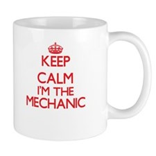 Keep calm I'm the Mechanic Mugs